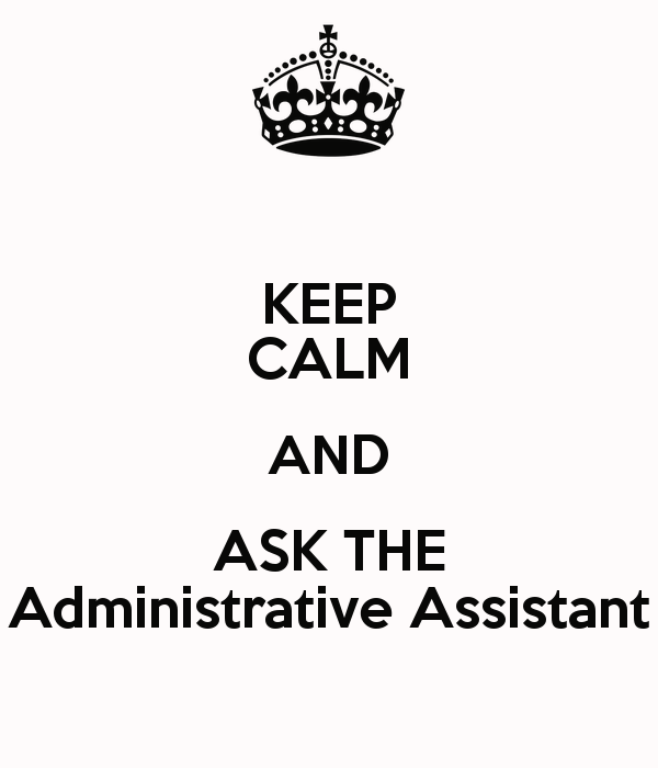 keep-calm-and-ask-the-administrative-assistant